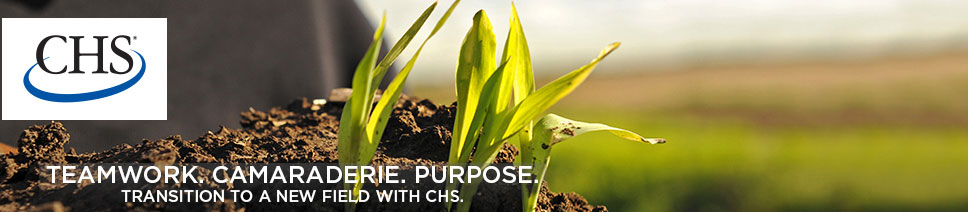 CHS. Teamwork. Camaraderie. Purpose. Transition to a new field with CHS.